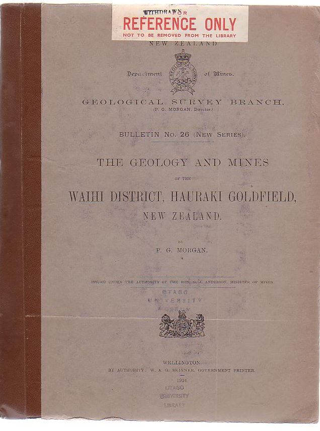 Image for The Geology And Mines Of The Waihi District, Hauraki Goldfield, New Zealand