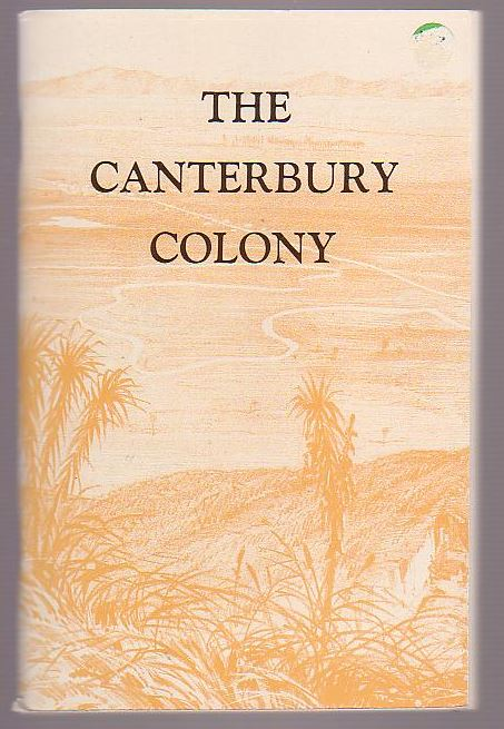 Image for The Canterbury Colony: Its Site and Prospects.