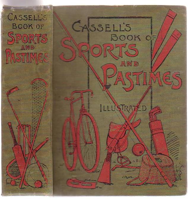 Image for Cassell's Complete Book Of Sports And Pastimes Being A Compendium Of Out-Door And In-Door Amusements