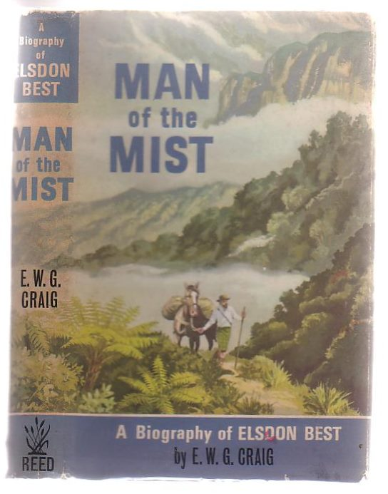 Image for Man Of The Mist A Biography Of Elsdon Best