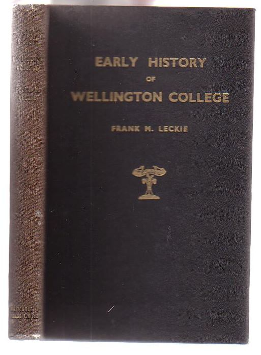 Image for The Early History of Wellington College, N. Z. From 1867 to 1883 with a Register of the Pupils of the College
