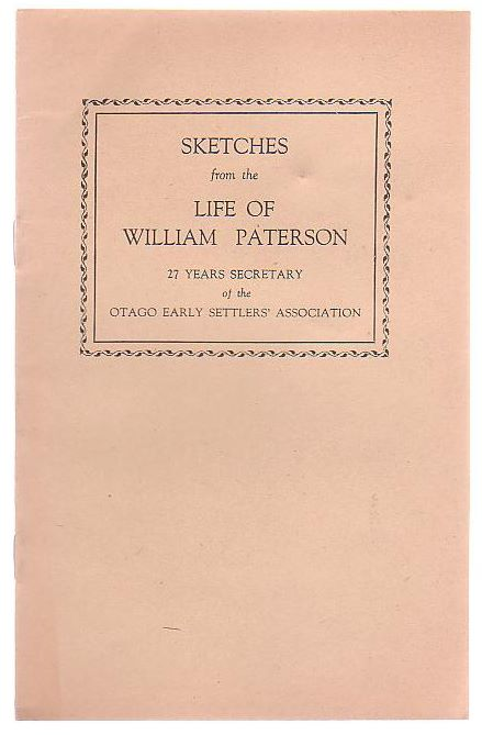 Image for Sketches from the Life of William Paterson 27 Years Secretary of the Otago Early Settlers' Association