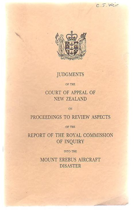 Image for Judgments Of The Court Of Appeal Of New Zealand On Proceedings To Review Aspects Of The Report Of The Royal Commission Of Inquiry Into The Mount Erebus Aircraft Disaster