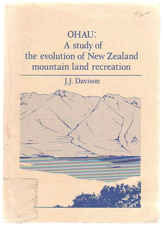 Image for Ohau: A Study Of The Evolution Of New Zealand Mountain Land Recreation
