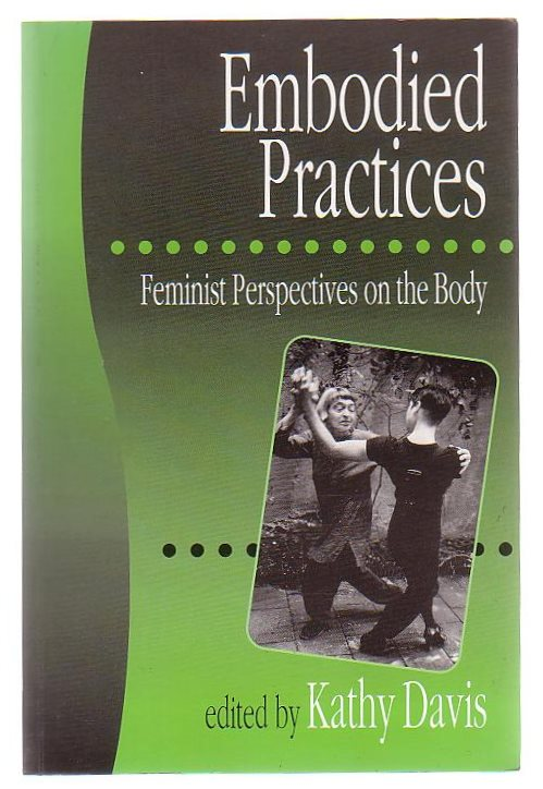 Image for Embodied Practices Feminist Perspectives On The Body