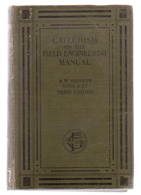 Image for Catechism On The Field Engineering Manual Suitable For Preparation For Examinations Or For Use As A General Reference