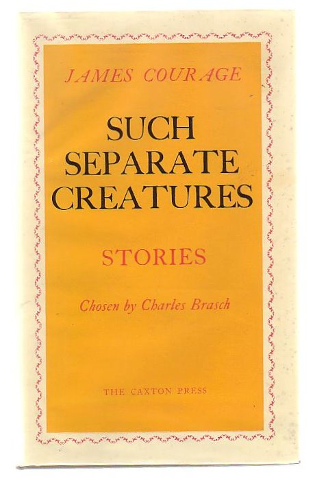 Image for Such Separate Creatures: Stories. Chosen by Charles Brasch